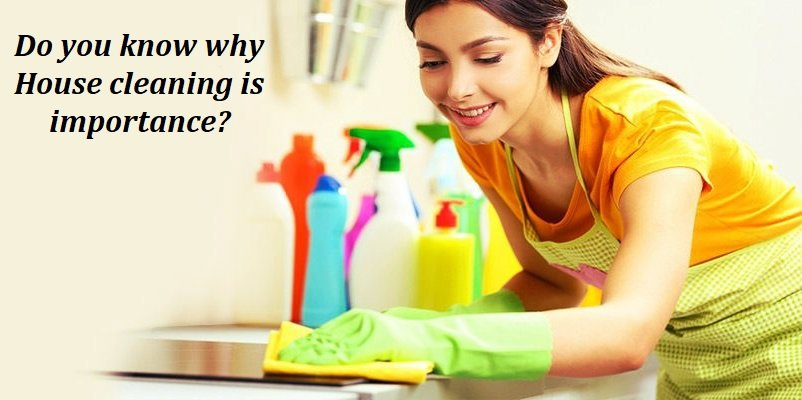 Do you know why House cleaning is importance